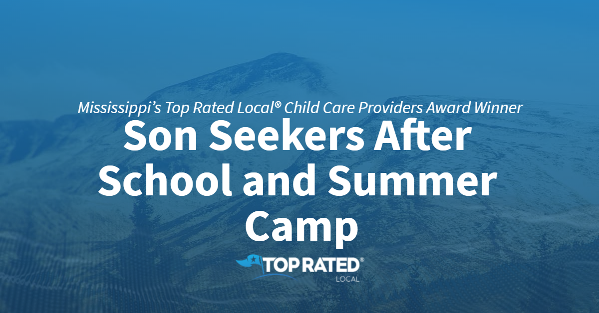 Mississippi's Top Rated Local® Award Winner: Son Seekers After School and Summer Camp