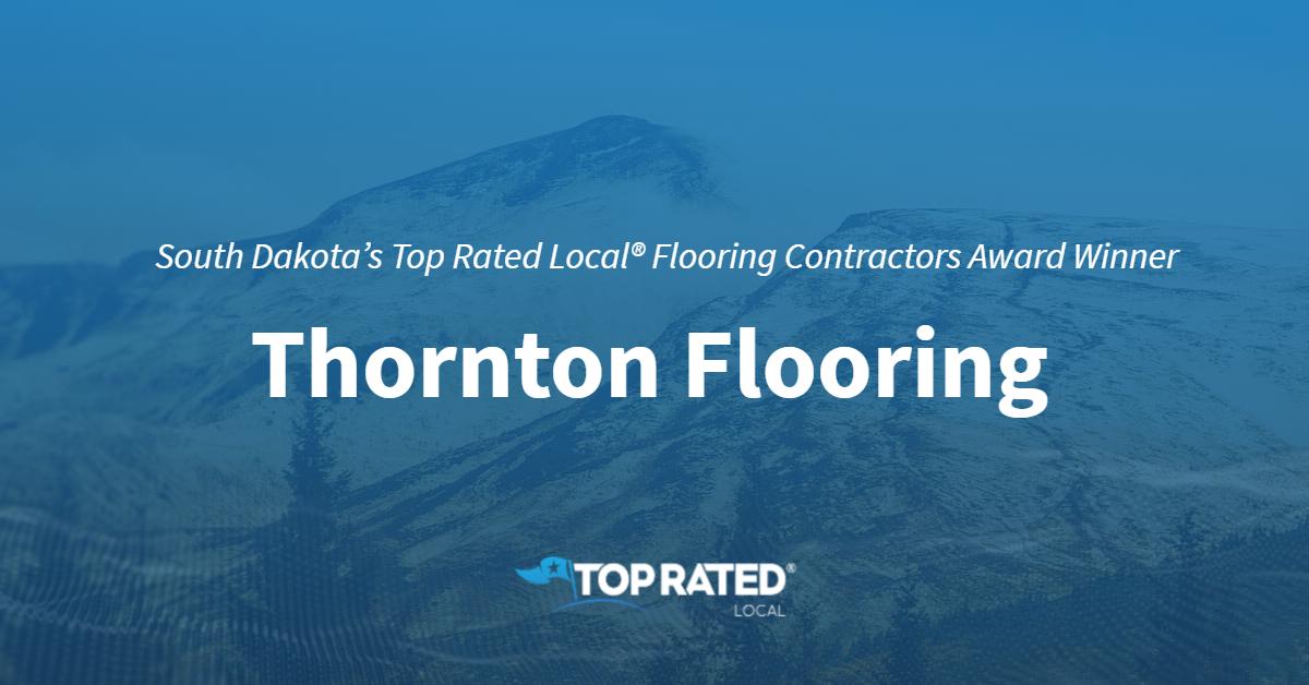 South Dakota's Top Rated Local® Flooring Contractors Award Winner: Thornton Flooring
