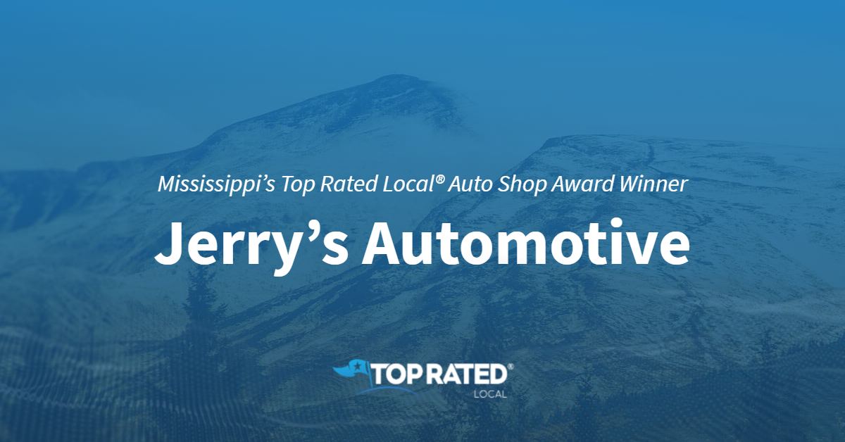 Mississippi's Top Rated Local® Auto Shop Award Winner: Jerry's Automotive