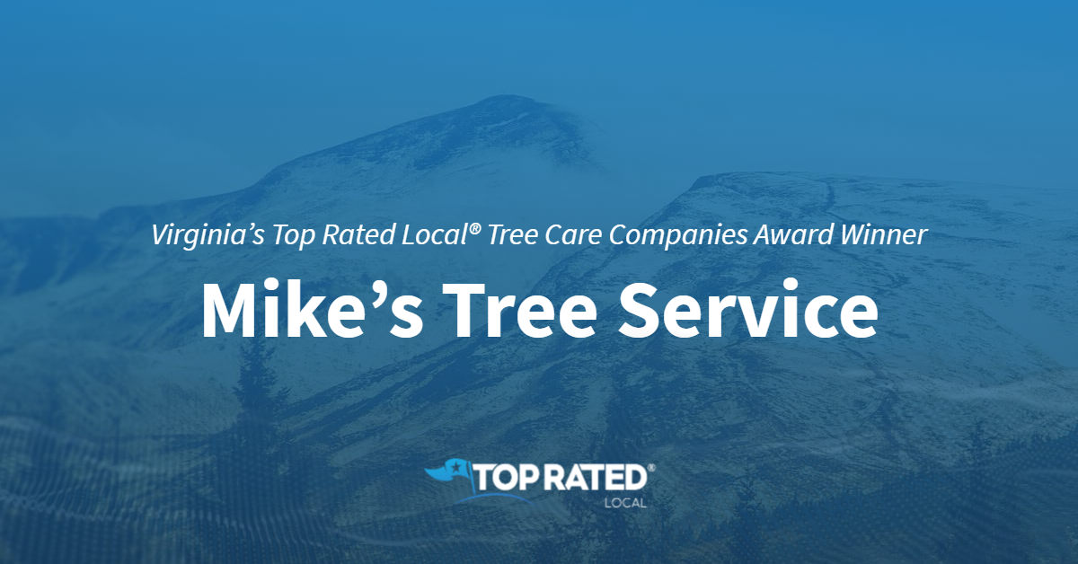 Virginia's Top Rated Local® Tree Care Companies Award Winner: Mike's Tree Service