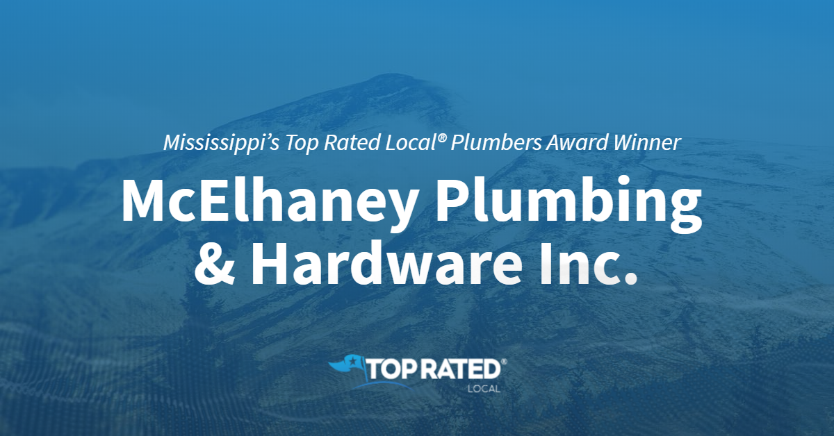 Mississippi's Top Rated Local® Plumbers Award Winner: McElhaney Plumbing & Hardware Inc.