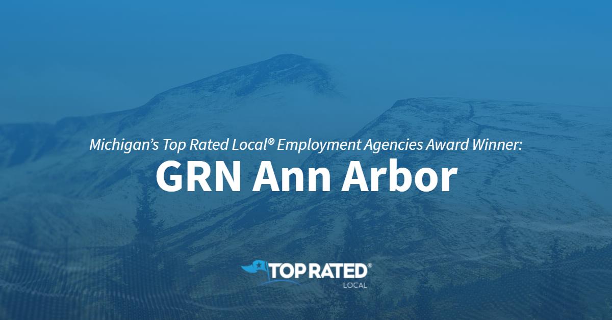 Michigan's Top Rated Local® Employment Agencies Award Winner: GRN Ann Arbor