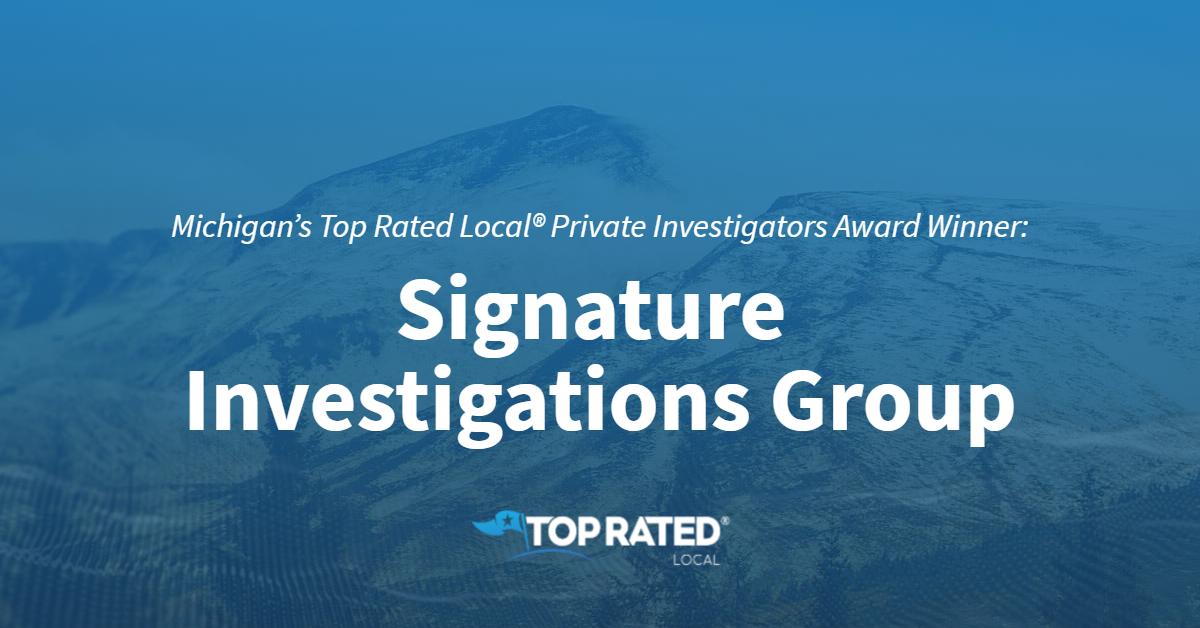 Michigan's Top Rated Local® Private Investigators Award Winner: Signature Investigations Group