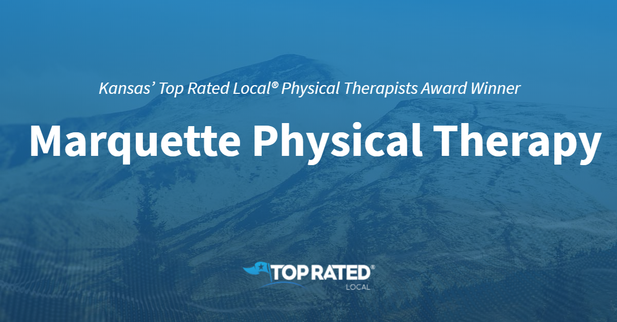 Kansas' Top Rated Local® Physical Therapists Award Winner: Marquette Physical Therapy