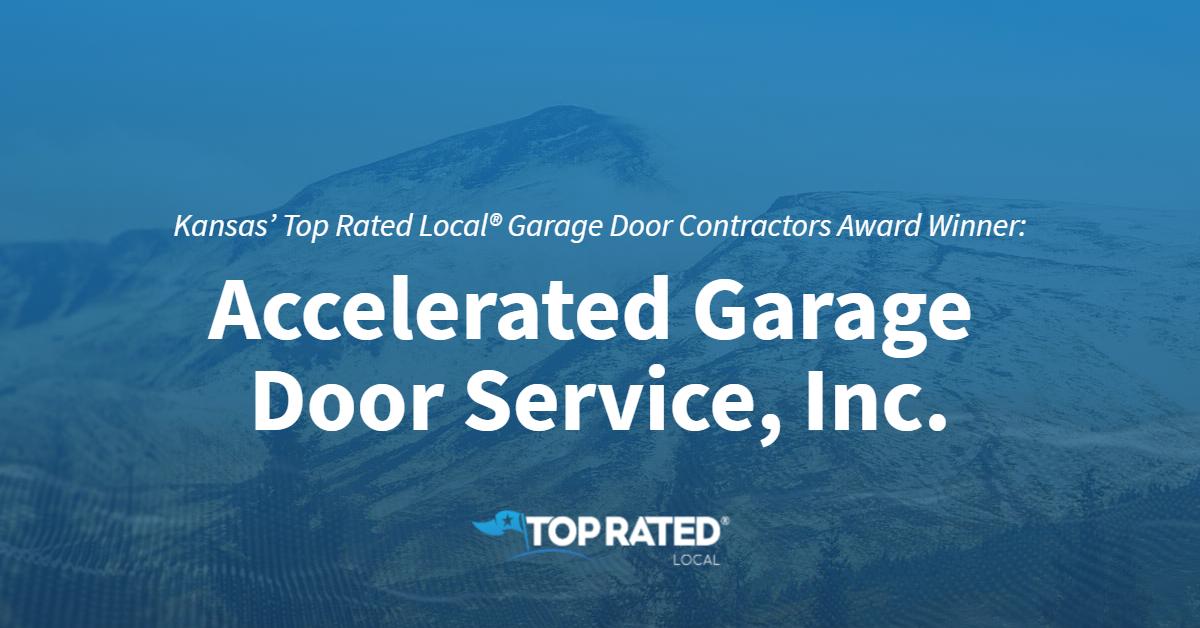 Kansas' Top Rated Local® Garage Door Contractors Award Winner: Accelerated Garage Door Service, Inc.