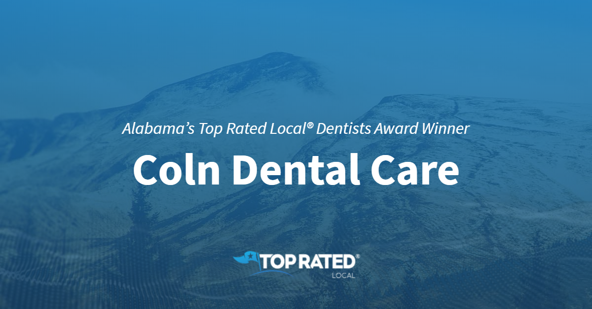Alabama's Top Rated Local® Dentists Award Winner: Coln Dental Care