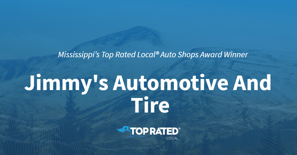 Mississippi's Top Rated Local® Auto Shops Award Winner: Jimmy's Automotive And Tire