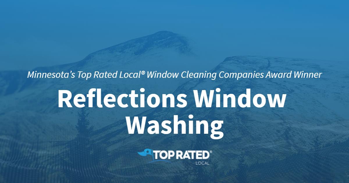 Minnesota's Top Rated Local® Window Cleaning Companies Award Winner: Reflections Window Washing