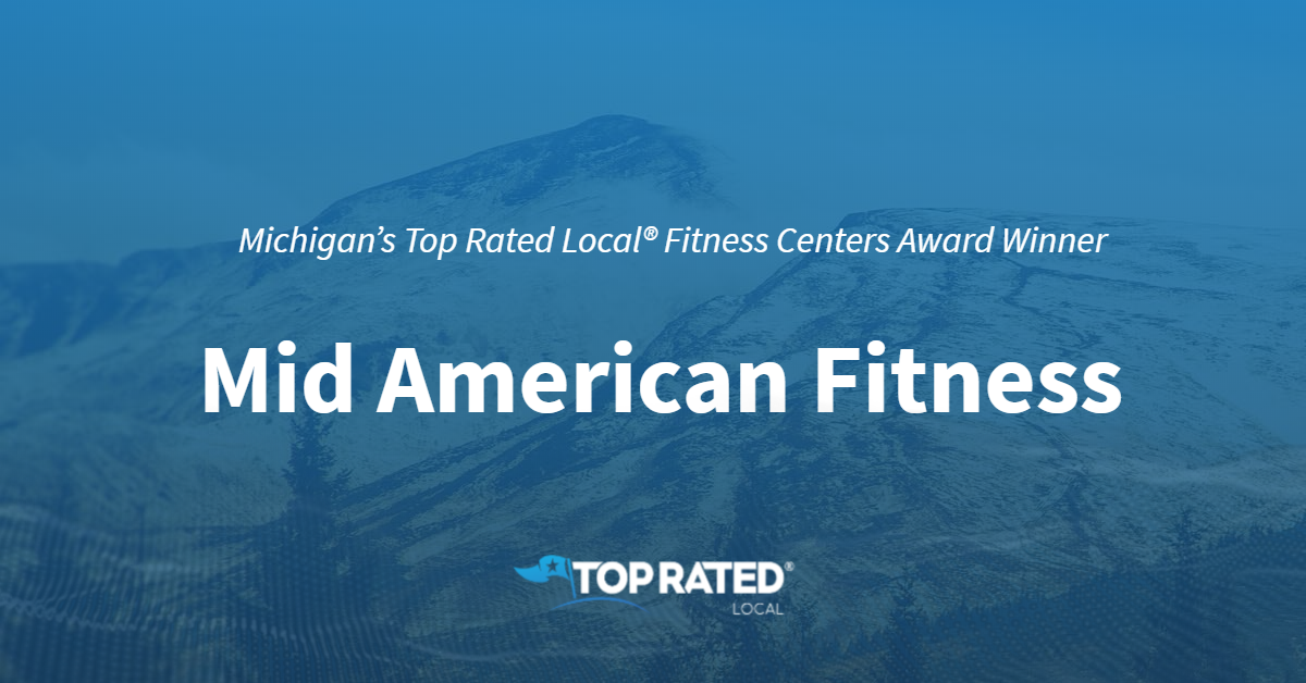 Michigan's Top Rated Local® Fitness Centers Award Winner: Mid American Fitness