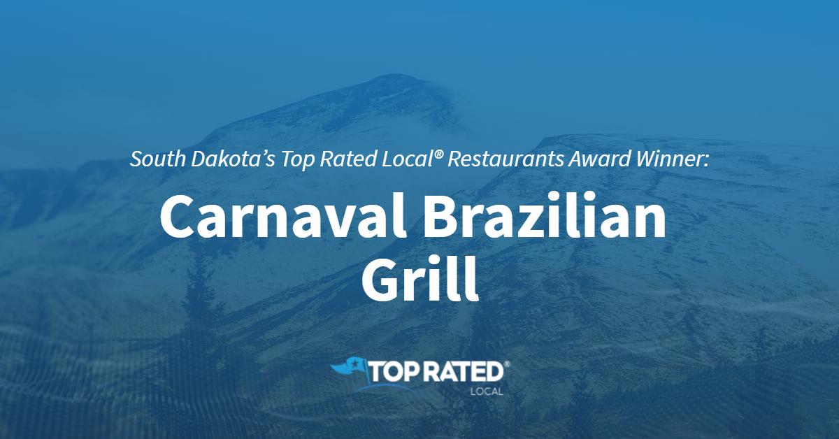 South Dakota's Top Rated Local® Restaurants Award Winner: Carnaval Brazilian Grill