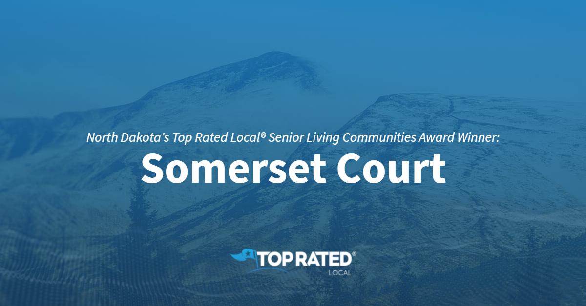 North Dakota's Top Rated Local® Senior Living Communities Award Winner: Somerset Court