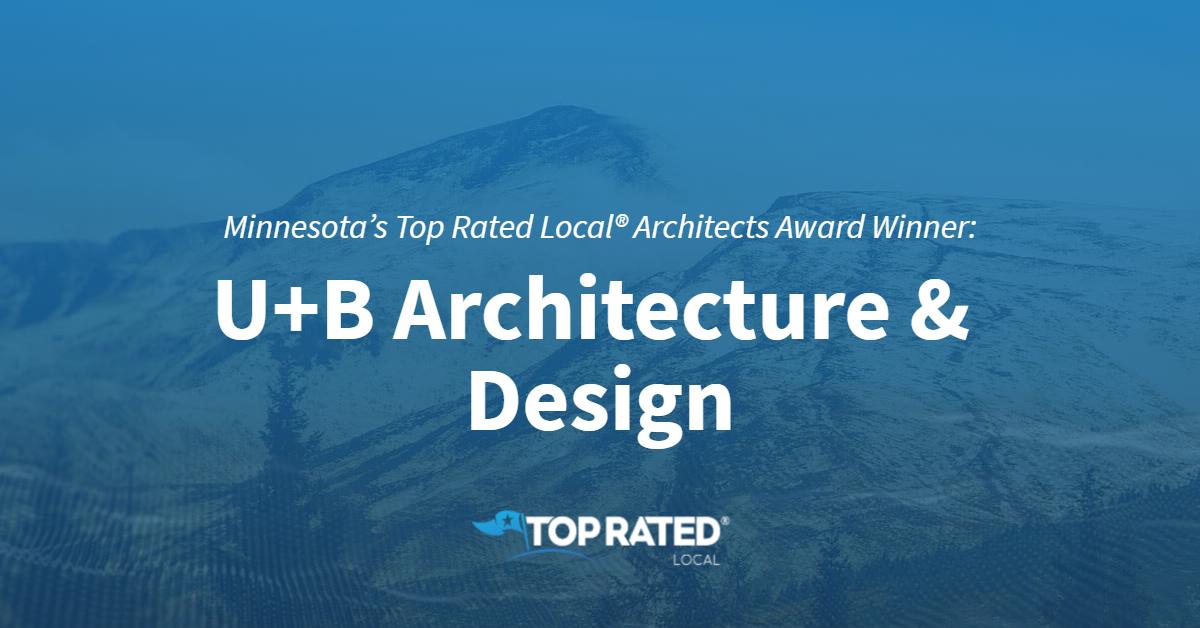 Minnesota's Top Rated Local® Architects Award Winner: U+B Architecture & Design