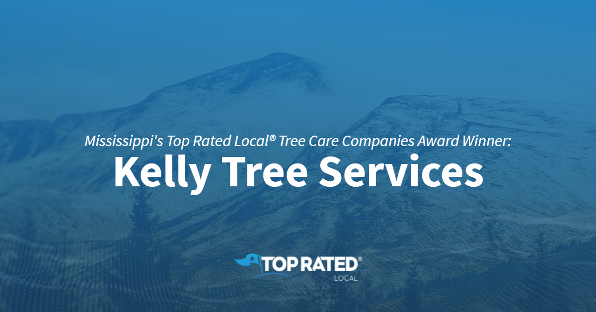 Mississippi's Top Rated Local® Tree Care Companies Award Winner: Kelly Tree Services