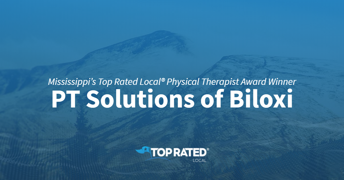 Mississippi's Top Rated Local® Physical Therapist Award Winner:  PT Solutions of Biloxi