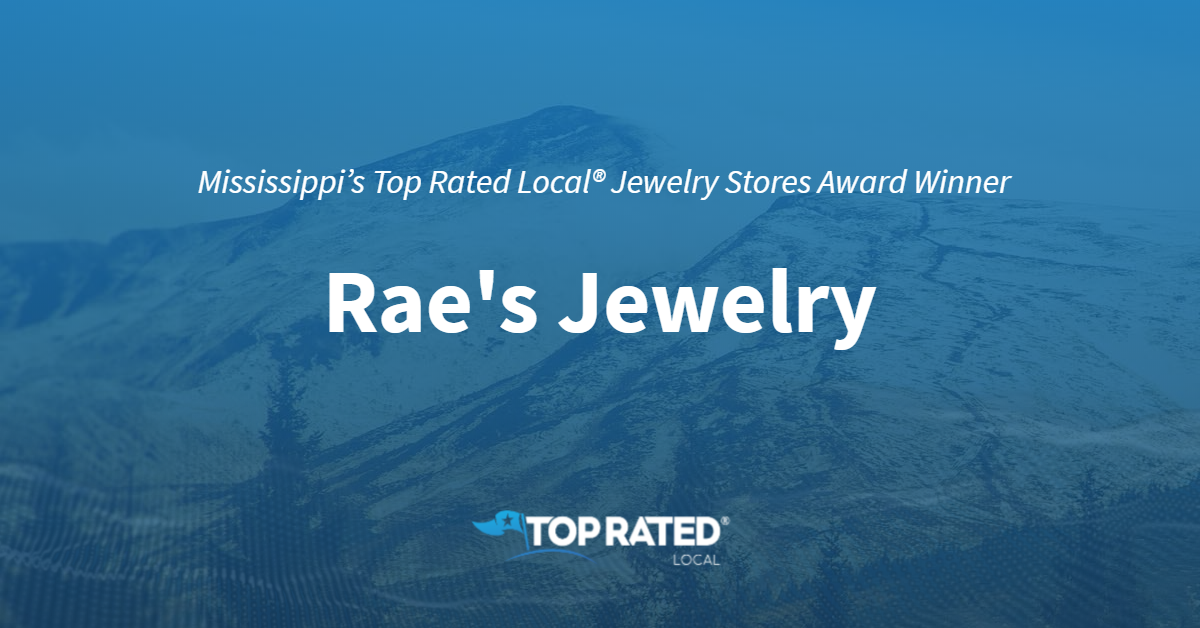 Mississippi's Top Rated Local® Jewelry Stores Award Winner: Rae's Jewelry