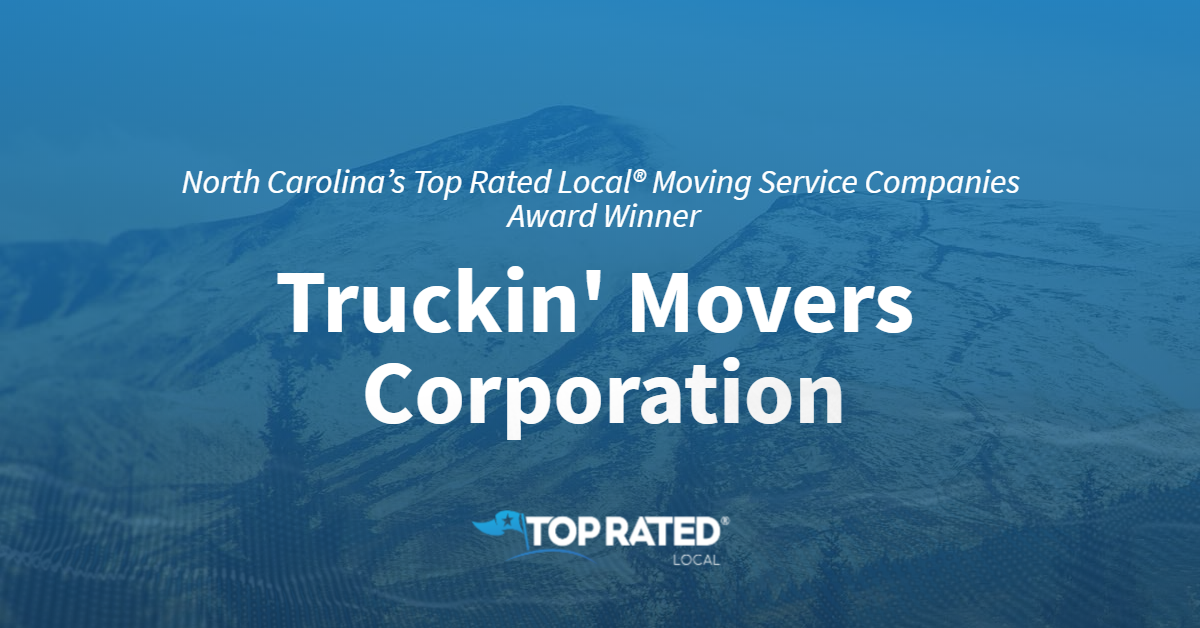 North Carolina's Top Rated Local® Moving Service Companies Award Winner: Truckin' Movers Corporation