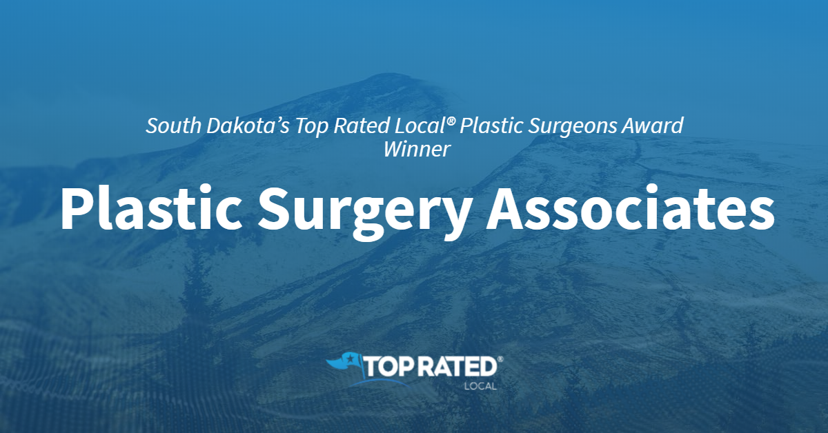 South Dakota's Top Rated Local® Plastic Surgeons Award Winner: Plastic Surgery Associates