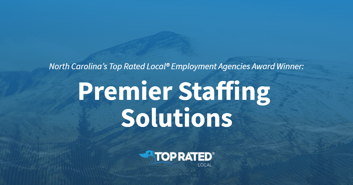 North Carolina's Top Rated Local® Employment Agencies Award Winner: Premier Staffing Solutions