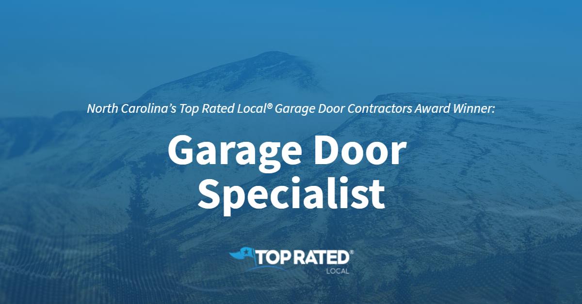 North Carolina's Top Rated Local® Garage Door Contractors Award Winner: Garage Door Specialist