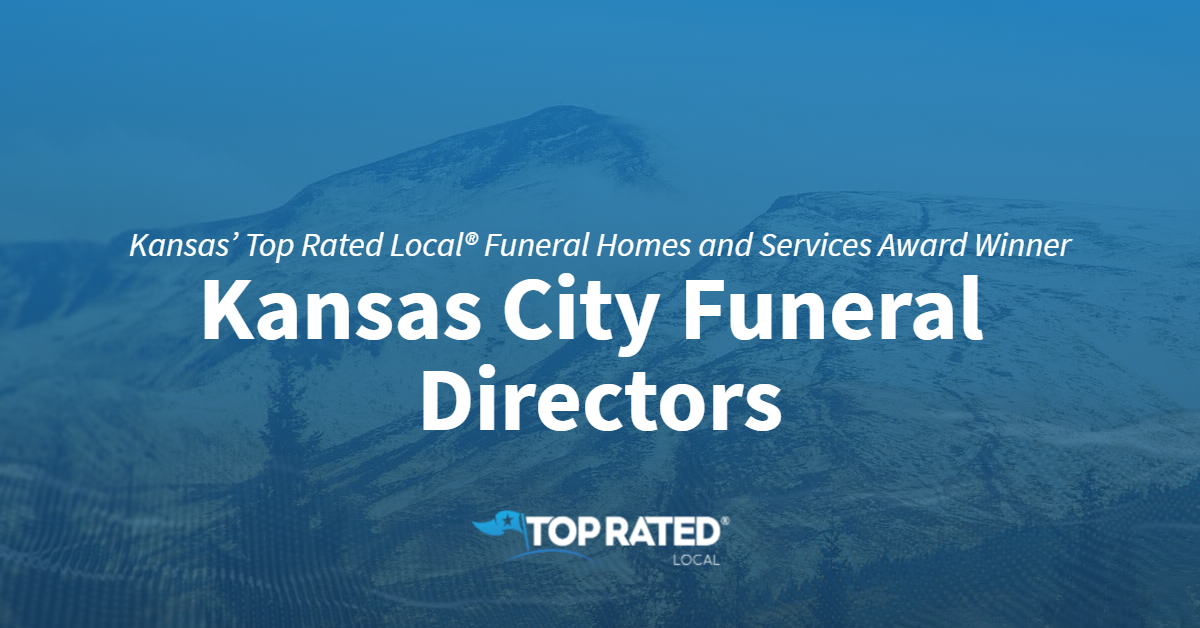 Kansas' Top Rated Local® Funeral Homes and Services Award Winner: Kansas City Funeral Directors