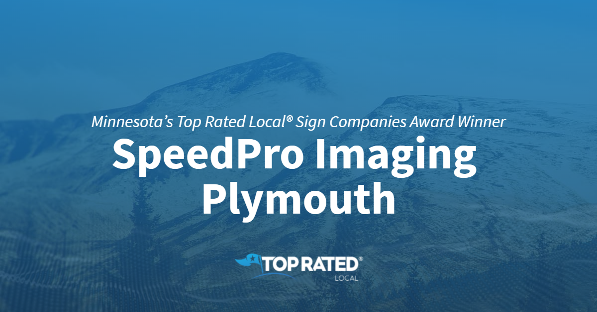 Minnesota's Top Rated Local® Sign Companies Award Winner: SpeedPro Imaging Plymouth