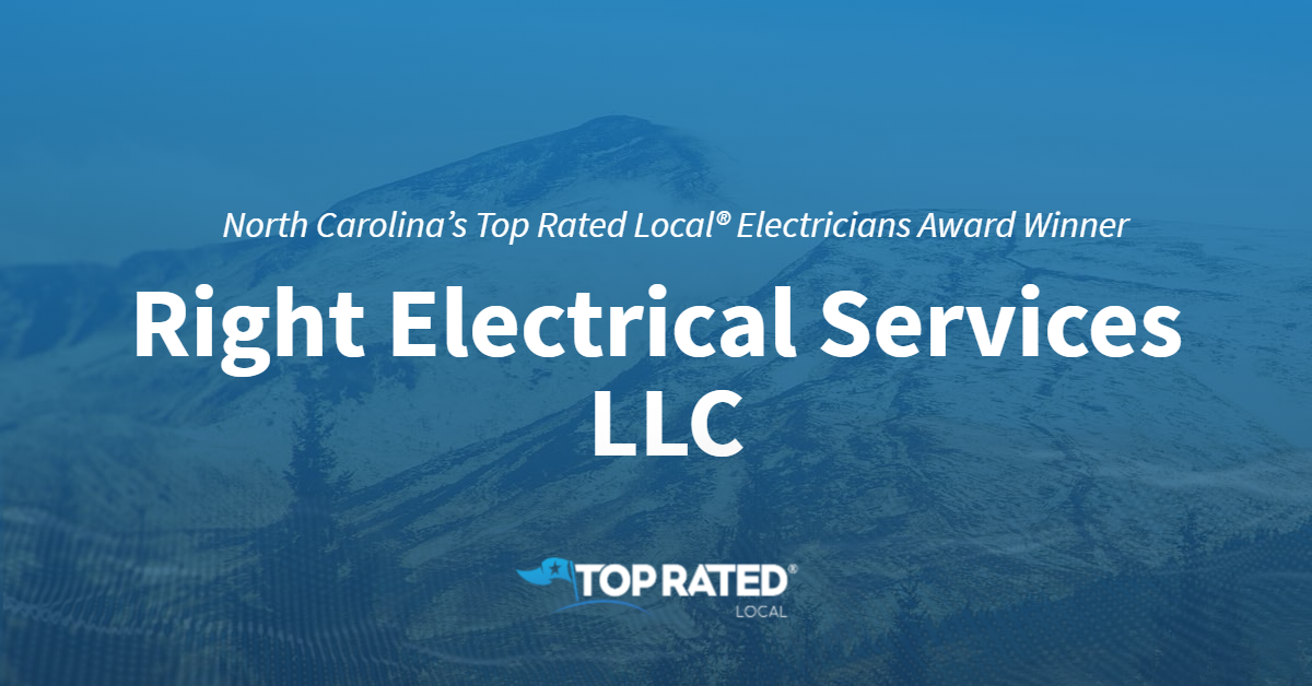 North Carolina's Top Rated Local® Electricians Award Winner: Right Electrical Services LLC