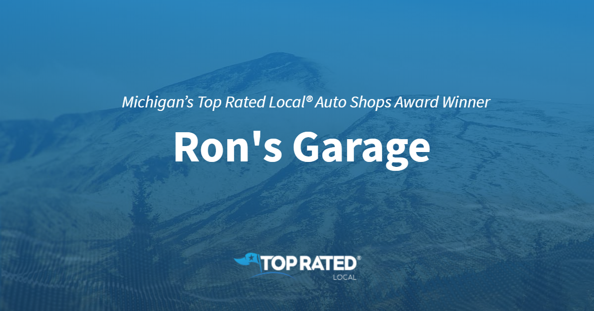 Michigan's Top Rated Local® Auto Shops Award Winner: Ron's Garage