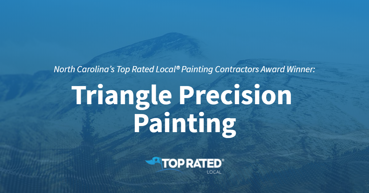 North Carolina's Top Rated Local® Painting Contractors Award Winner: Triangle Precision Painting