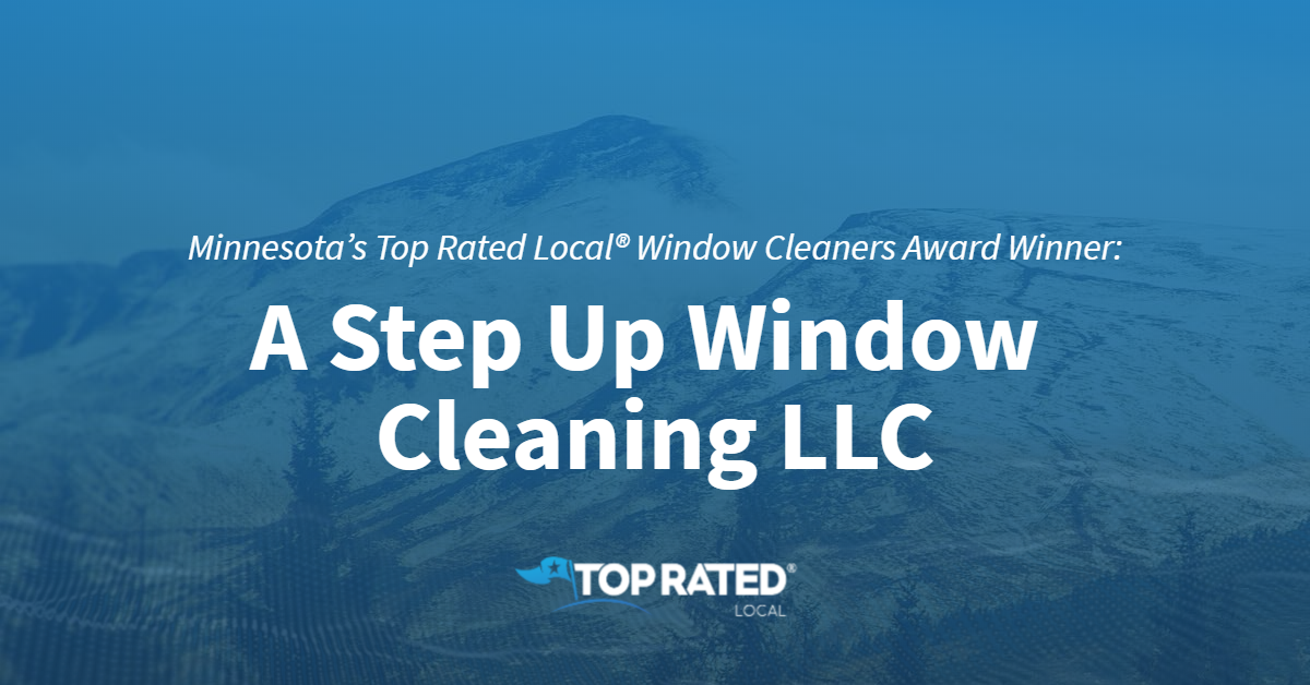 Minnesota's Top Rated Local® Window Cleaners Award Winner: A Step Up Window Cleaning LLC