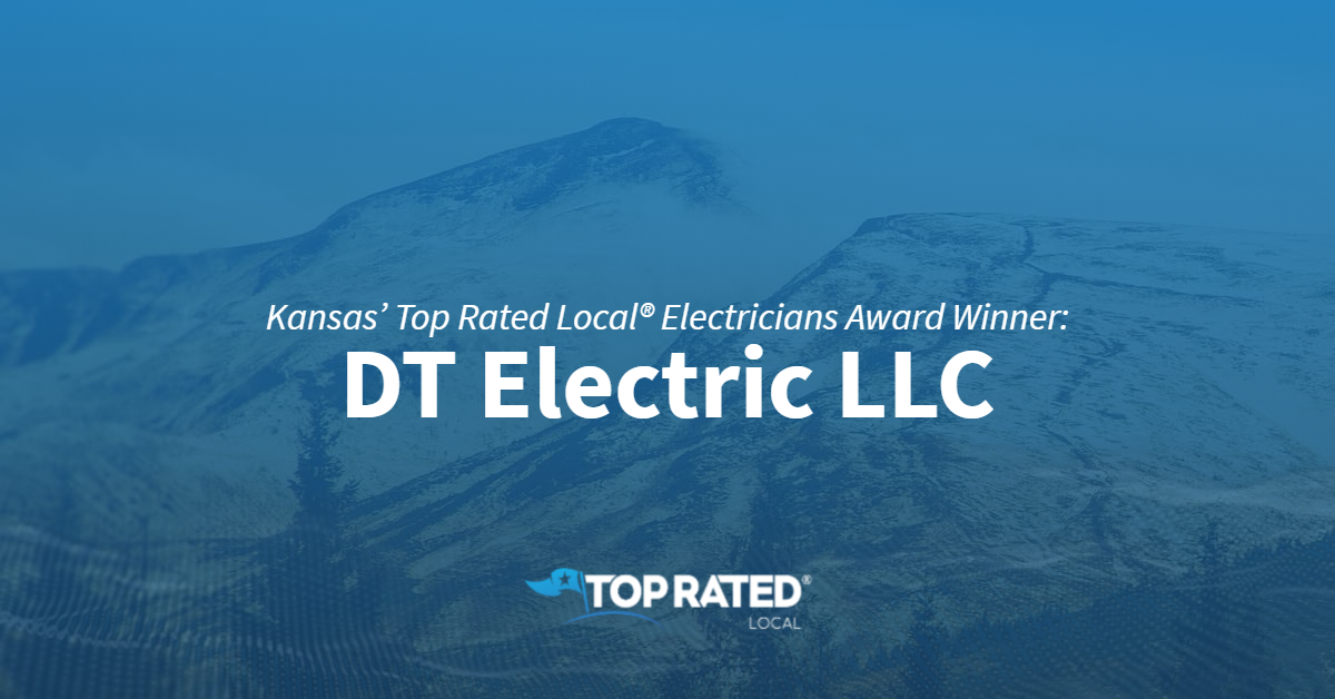 Kansas' Top Rated Local® Electricians Award Winner: DT Electric LLC