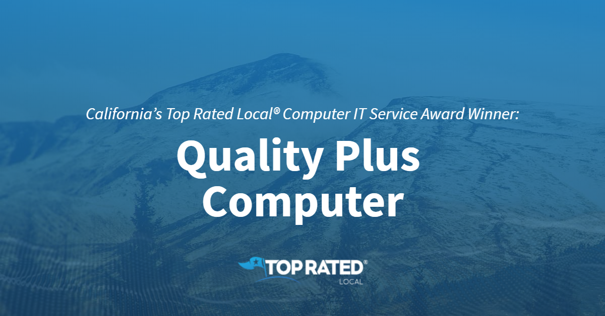 California's Top Rated Local® Computer IT Service Award Winner: Quality Plus Computer