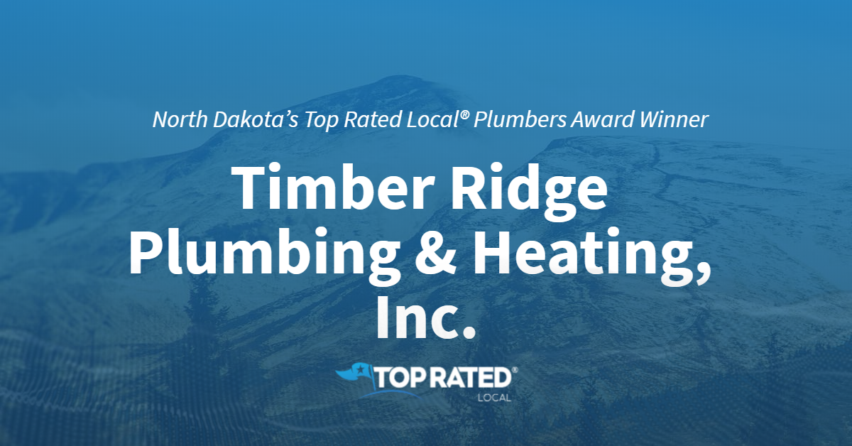 North Dakota's Top Rated Local® Plumbers Award Winner: Timber Ridge Plumbing & Heating, Inc.