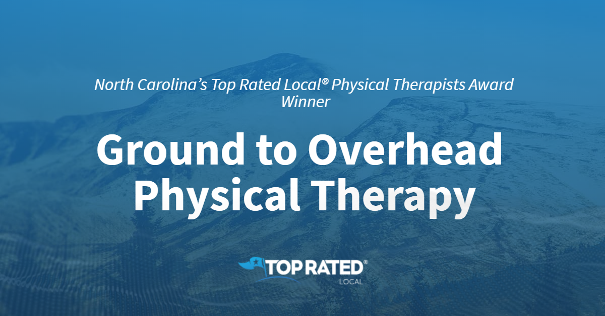 North Carolina's Top Rated Local® Physical Therapists Award Winner: Ground to Overhead Physical Therapy