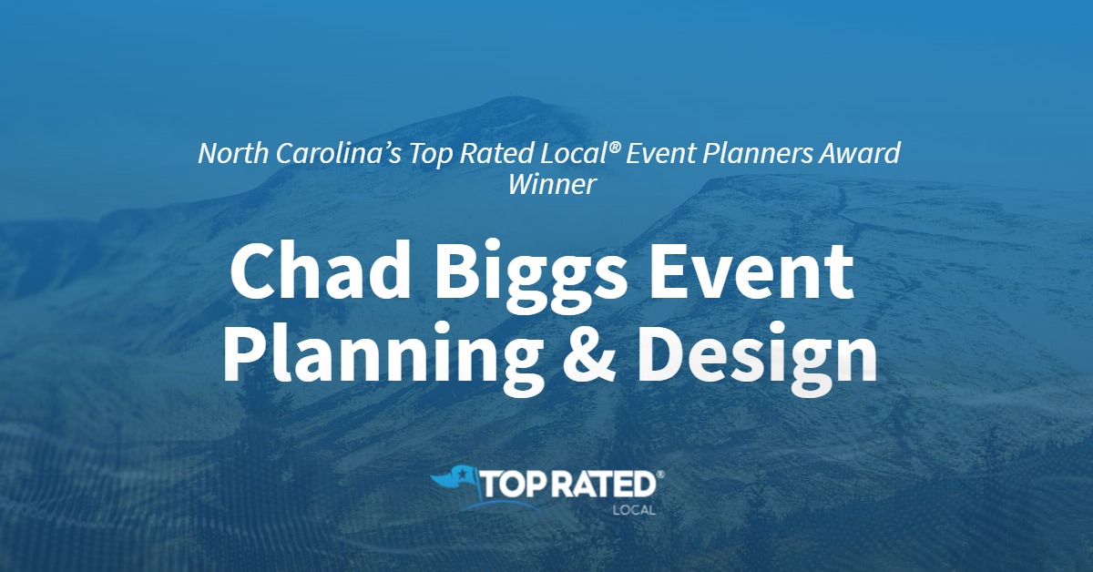 North Carolina's Top Rated Local® Event Planners Award Winner: Chad Biggs Event Planning & Design