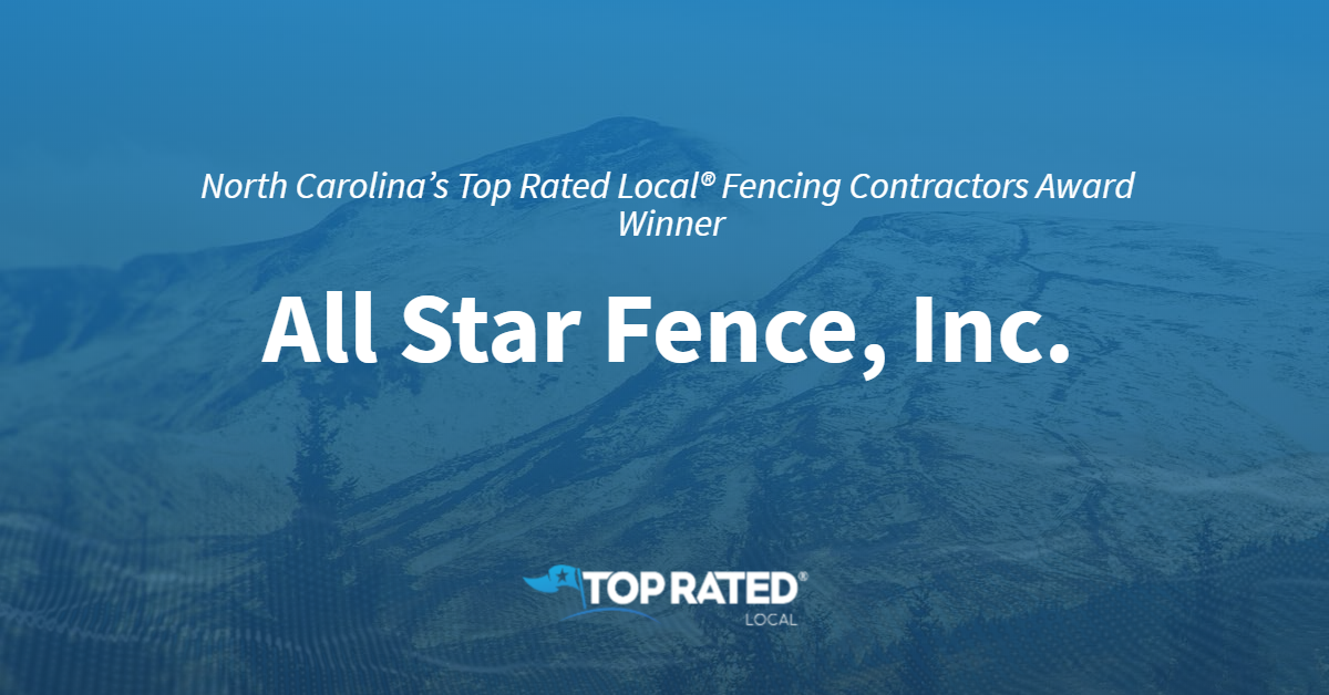 North Carolina's Top Rated Local® Fencing Contractors Award Winner: All Star Fence, Inc.