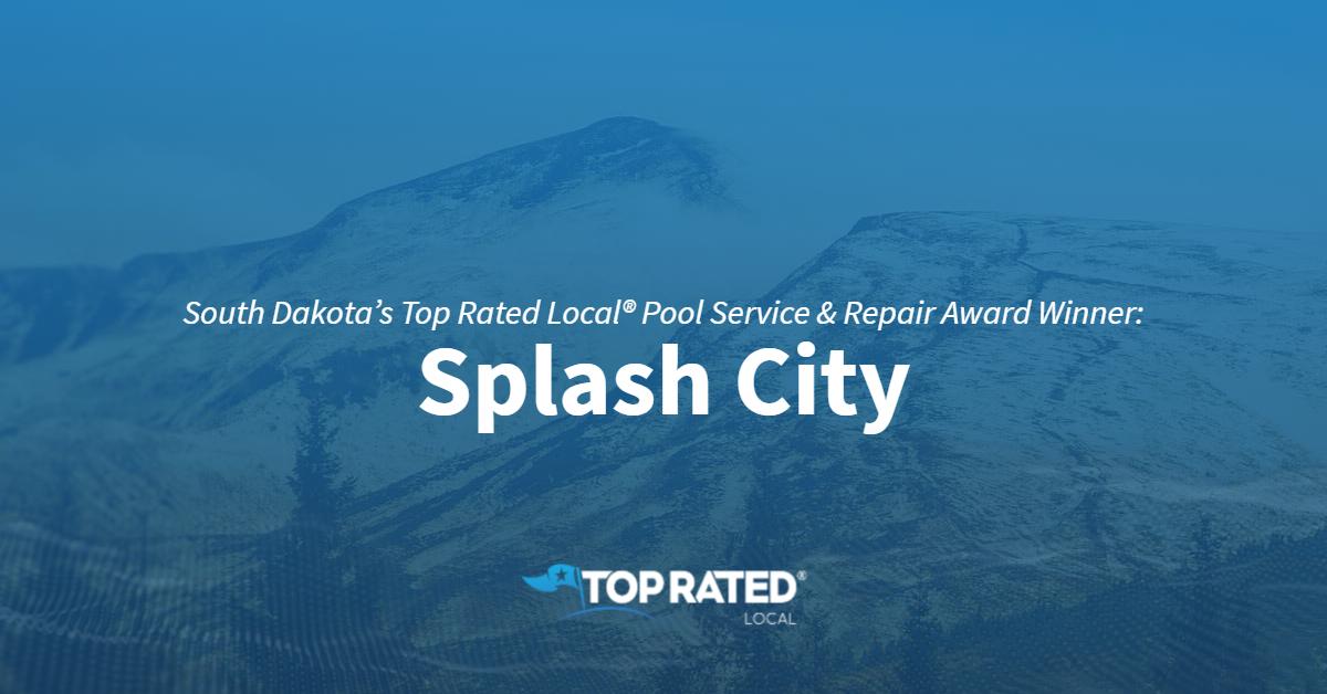 South Dakota's Top Rated Local® Pool Service & Repair Award Winner: Splash City