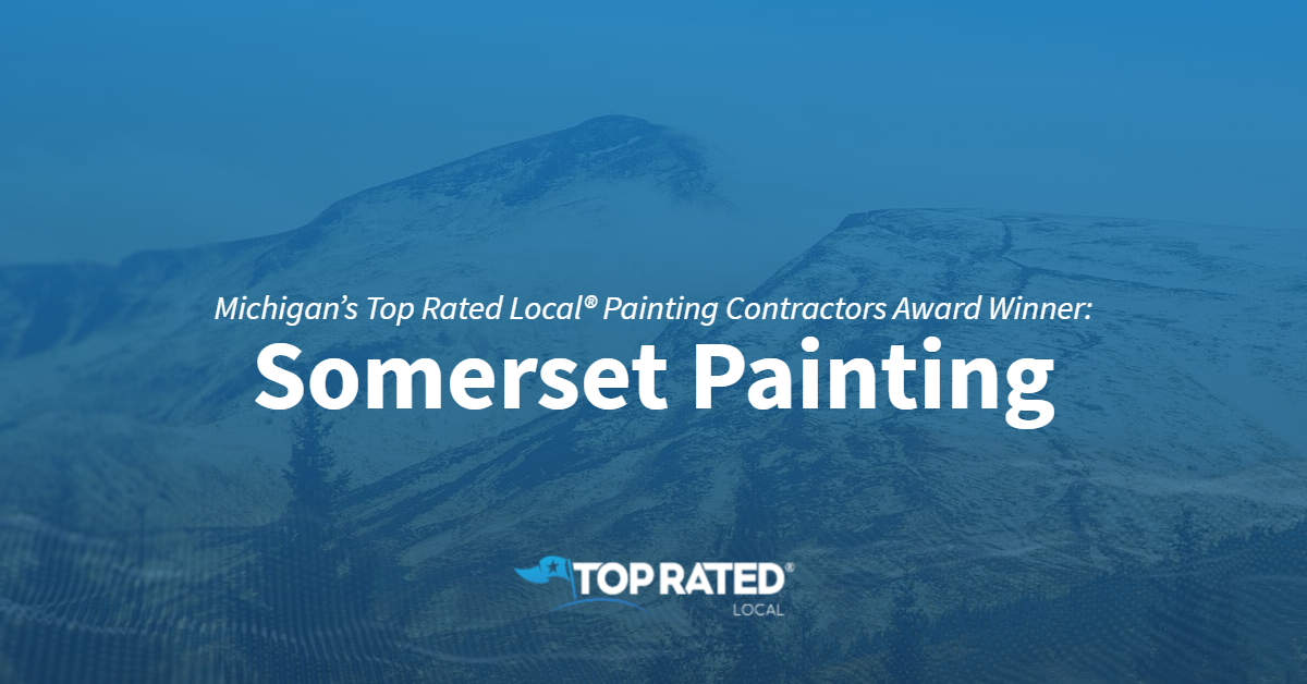 Michigan's Top Rated Local® Painting Contractors Award Winner: Somerset Painting