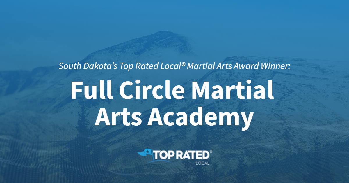 South Dakota's Top Rated Local® Martial Arts Award Winner: Full Circle Martial Arts Academy