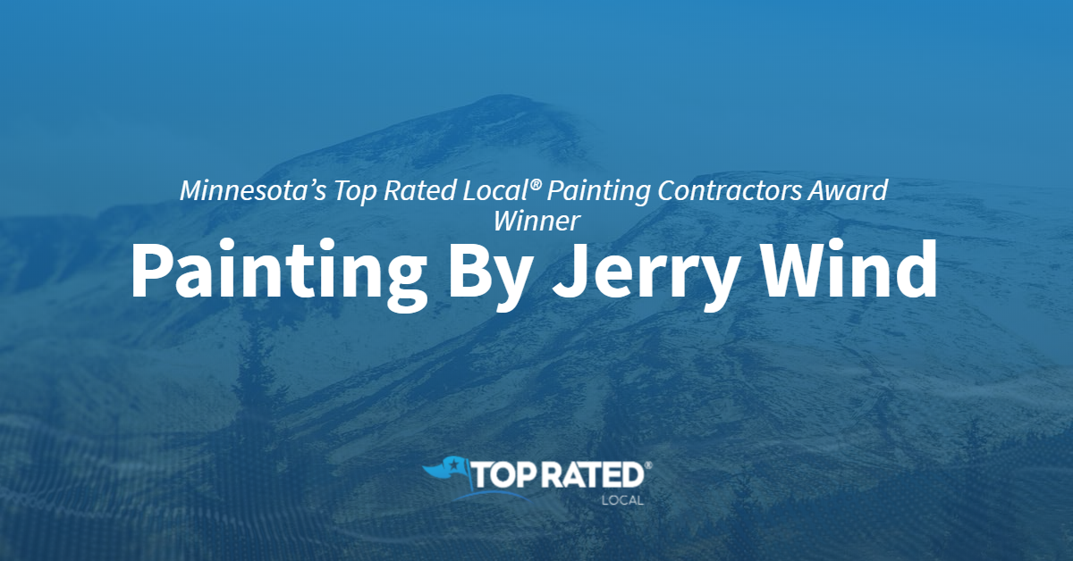 Minnesota's Top Rated Local® Painting Contractors Award Winner: Painting By Jerry Wind