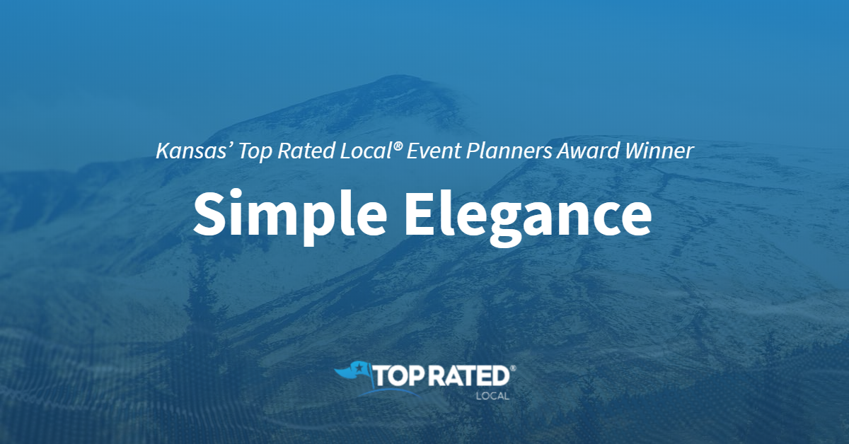 Kansas' Top Rated Local® Event Planners Award Winner: Simple Elegance