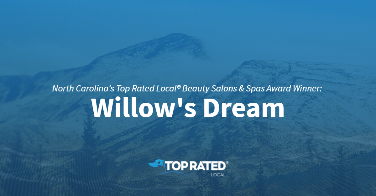 North Carolina's Top Rated Local® Beauty Salons & Spas Award Winner: Willow's Dream