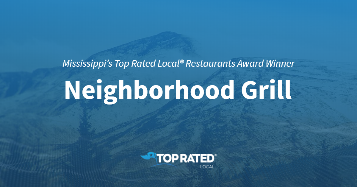 Mississippi's Top Rated Local® Restaurants Award Winner: Neighborhood Grill