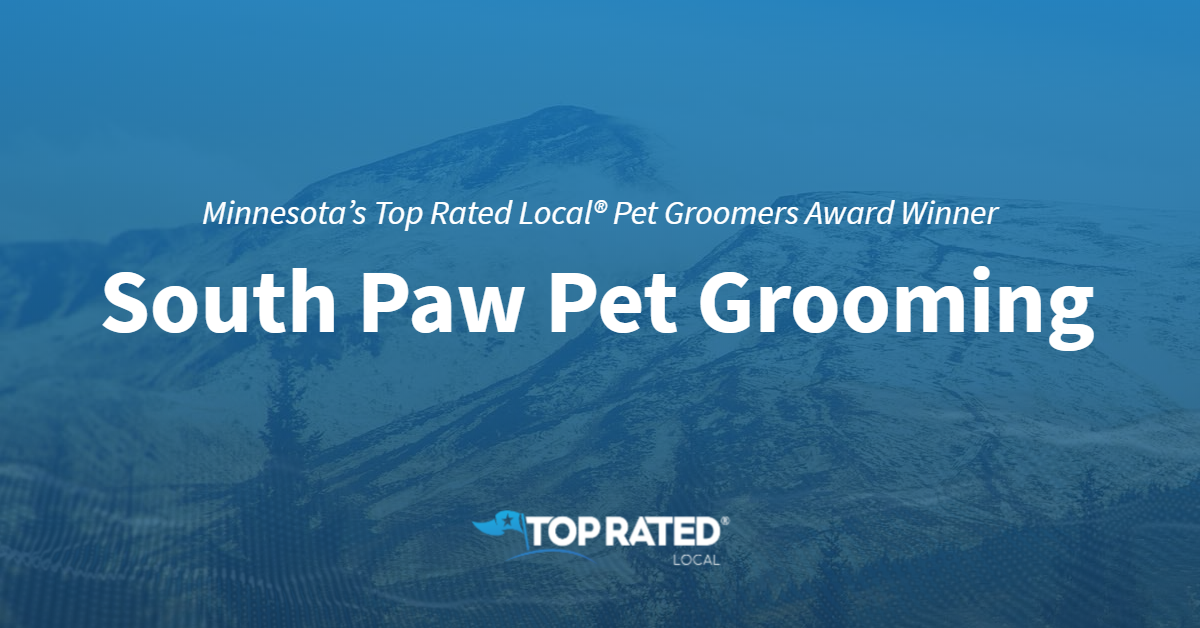 Minnesota's Top Rated Local® Pet Groomers Award Winner: South Paw Pet Grooming