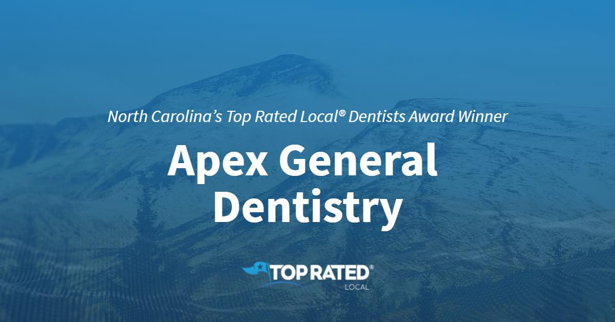 North Carolina's Top Rated Local® Dentists Award Winner: Apex General Dentistry