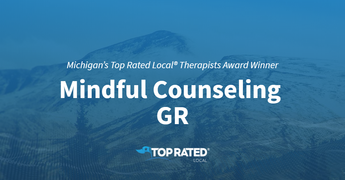 Michigan's Top Rated Local® Therapists Award Winner: Mindful Counseling GR