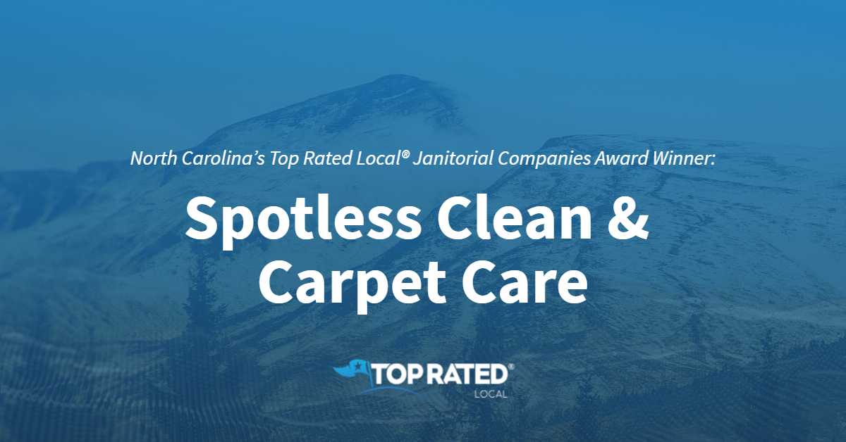 North Carolina's Top Rated Local® Janitorial Companies Award Winner: Spotless Clean & Carpet Care