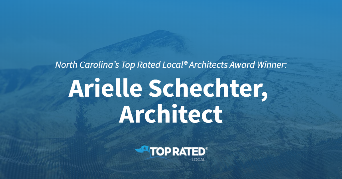 North Carolina's Top Rated Local® Architects Award Winner: Arielle Schechter, Architect