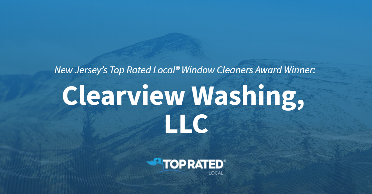 New Jersey's Top Rated Local® Window Cleaners Award Winner: Clearview Washing, LLC