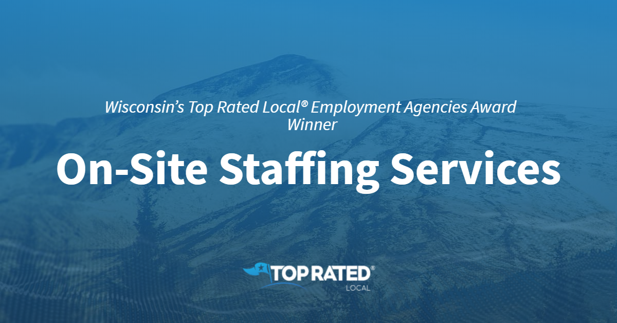 Wisconsin's Top Rated Local® Employment Agencies Award Winner: On-Site Staffing Services