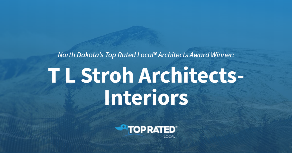 North Dakota's Top Rated Local® Architects Award Winner: T L Stroh Architects-Interiors